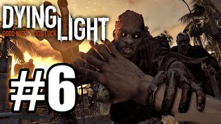 Dying Light PS4 - Part 6 - ITS NOT THE TIME!