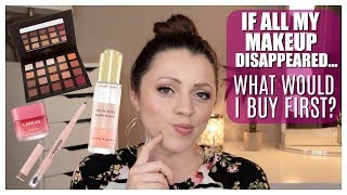 10 Makeup Products I'd Buy First (If All My Makeup Disappeared)