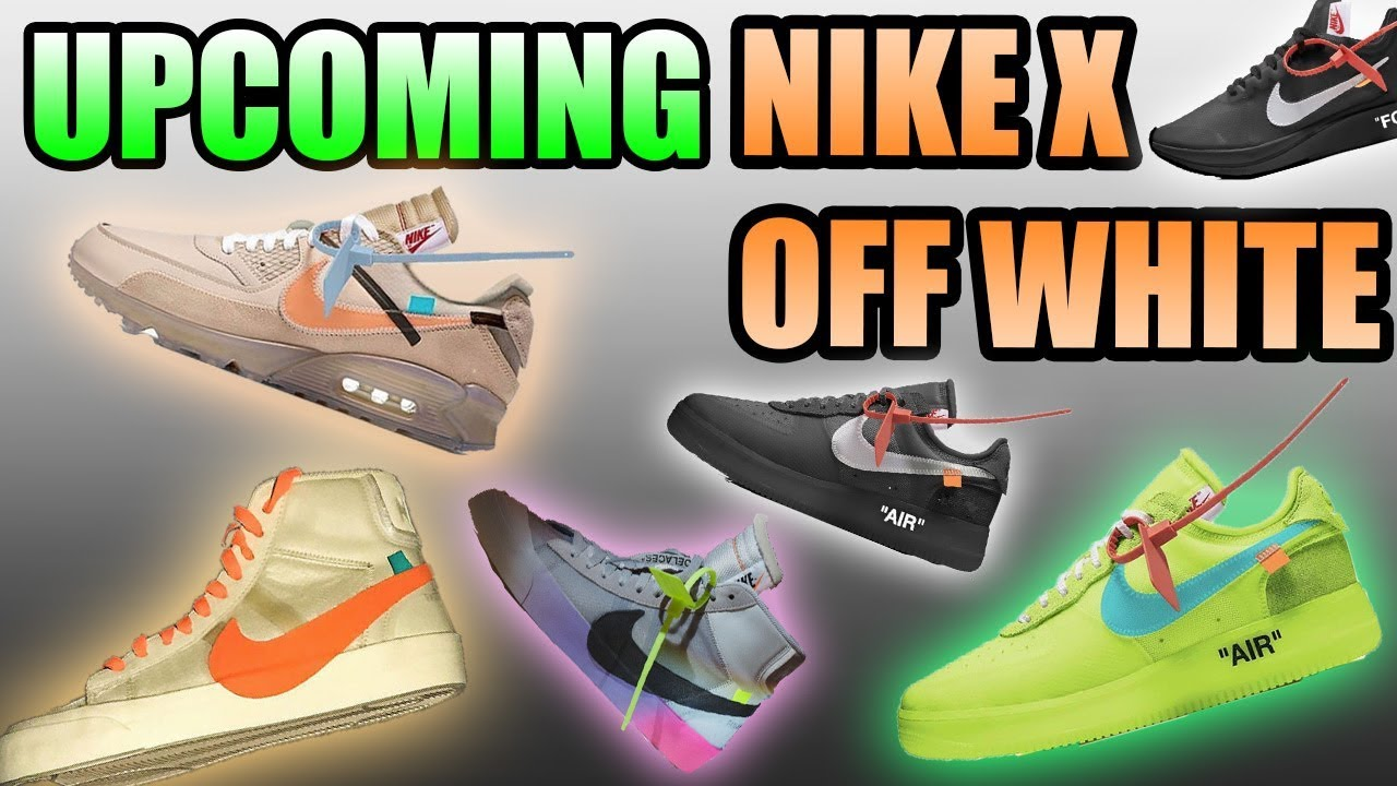Upcoming NIKE X OFF WHITE Sneaker Releases ! 2018 Off White X Nike