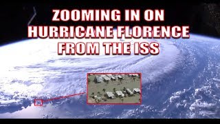 ZOOMING IN ON HURRICANE FLORENCE FROM SPACE