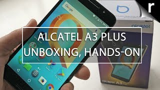 Alcatel A3 Plus Unboxing & Hands On: Super affordable 5.5-incher
