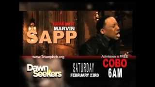 DAWN SEEKERS:   SATURDAY, FEBRUARY 23rd with MARVIN SAPP (for women only)