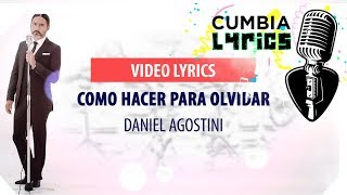 Daniel Agostini - Como hacer para olvidar │ Video Lyrics