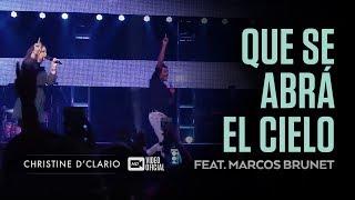 Christine D'Clario | Que se abra el Cielo | Feat. Marcos Brunet thumbnail