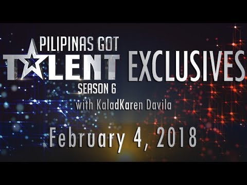 Pilipinas Got Talent Season 6 Exclusives - February 4, 2018