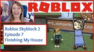 Roblox Skyblock 2 Episode 8 Improving My House! And, A Surprise Guest!! Mrs. Samantha