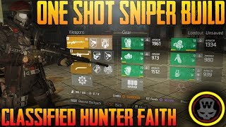 One Shot Sniper Build (Hunters Faith Classified Build) The Division 1.8