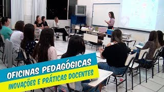 OFICINAS PEDAGÓGICAS ABORDAM DESAFIOS E INOVAÇÕES DA  PRÁTICA DOCENTE