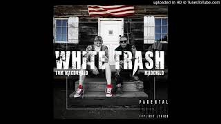 """White Trash"" - Tom MacDonald & Madchild (Dirty Version)"