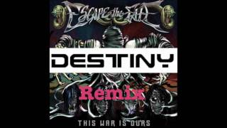 Escape The Fate-This War Is Ours (Destiny Remix)