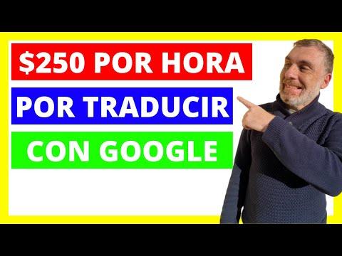 [Gana Dinero Online] $250 por Hora con Google Traductor