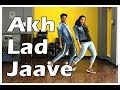 Akh Lad Jaave | Easy Dance Steps   | Vicky And Aakanksha