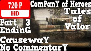 Company of Heroes Tales of Valor (Causeway) Walkthrough Part 3 - Operation Grey Castle