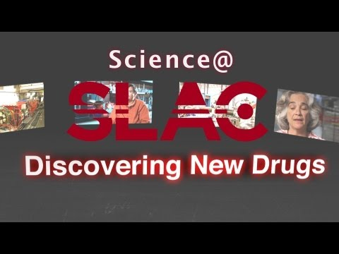 Science@SLAC—Discovering New Drugs