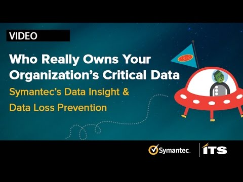 Who Really Owns Your Organization's Data?  Symantec Insight and DLP.