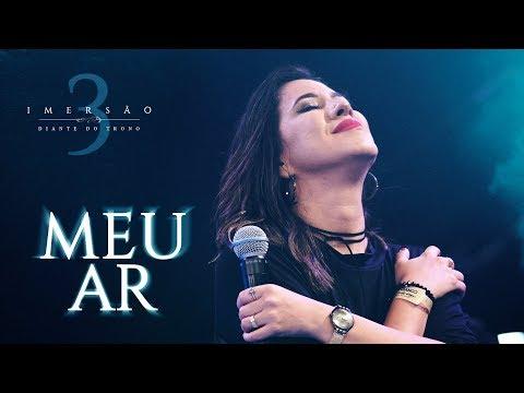 DIANTE DO TRONO | IMERSÃO 3 | MEU AR | CLIPE OFICIAL | 01 thumbnail