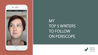 My Top 5 Writers to follow on Periscope