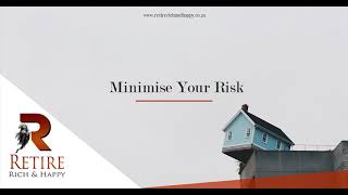 Minimise Risk | Retire Rich & Happy