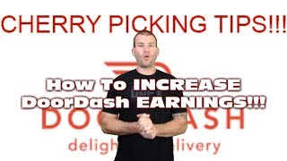 How To INCREASE DoorDash Earnings By CHERRY PICKING In 2019!!  $$$