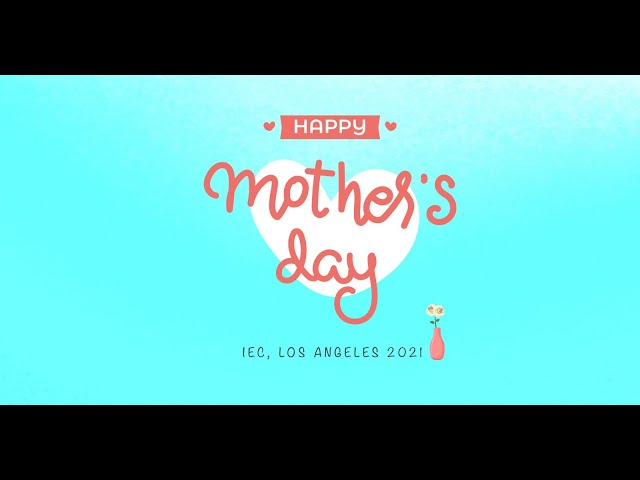 Join Us Sunday Service 2021.05.09 10:30 AM | IEC Azusa Mother's Day Combined Service