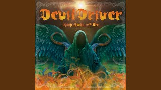 Devildriver Keep Away from Me Video