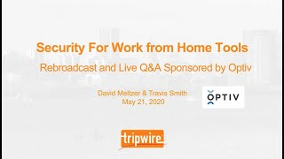 Security for Work from Home Tools with Live Q&A Sponsored by Optiv