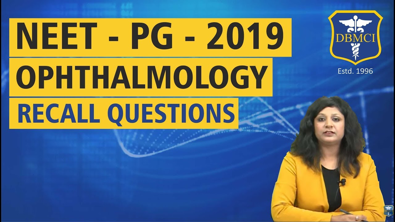 NEET - PG - 2019 RECALL QUESTIONS - OPHTHALMOLOGY