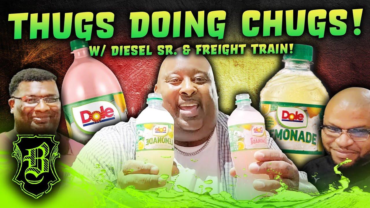 THUGS DOING CHUGS!! Double Dole Lemonade Chug w/ Diesel Sr. & Freight Train!