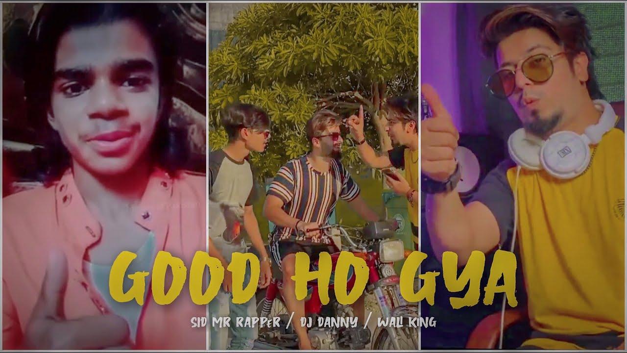 GOOD HOGYA | Sid Mr Rapper | Dj Danny | TikTok PM | Shugal Mela | TikToker