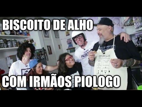 Panelaço Com João Gordo - Biscoito De Alho Com Irmãos Piologo