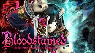 Bestfriendvania - Bloodstained: Ritual of The Night (E3 Demo)
