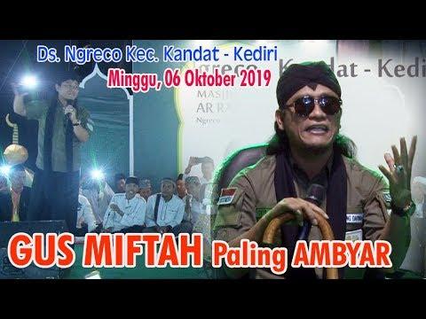 GUS MIFTAH Terbaru Paling AMBYAR -  06 Oktober 2019 - Ds. Ngreco Kec. Kandat - Kediri
