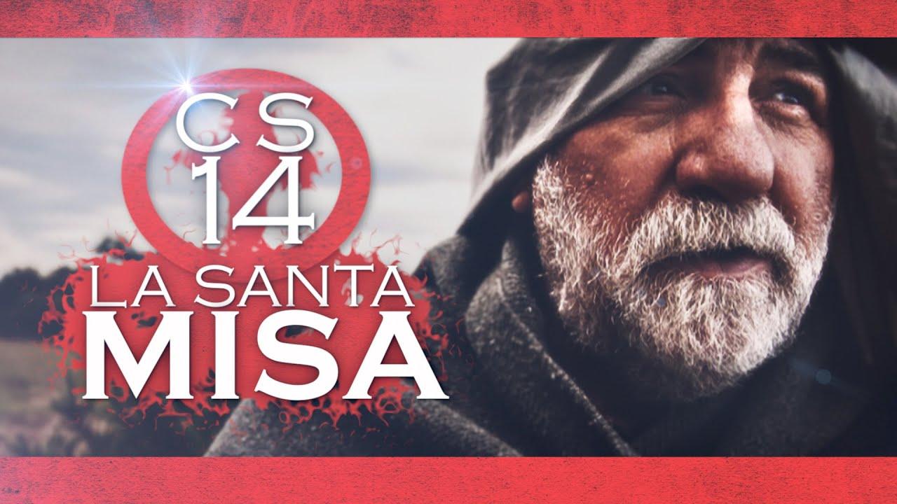 CS 14 - La Santa Misa