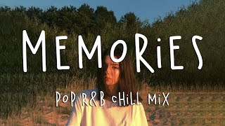 Memories 🍂 Pop RnB chill mix music w. English chill songs playlist