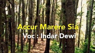 Download Lagu Lagu mantap, ACCUR MARERE SIA - Indar Dewi mp3