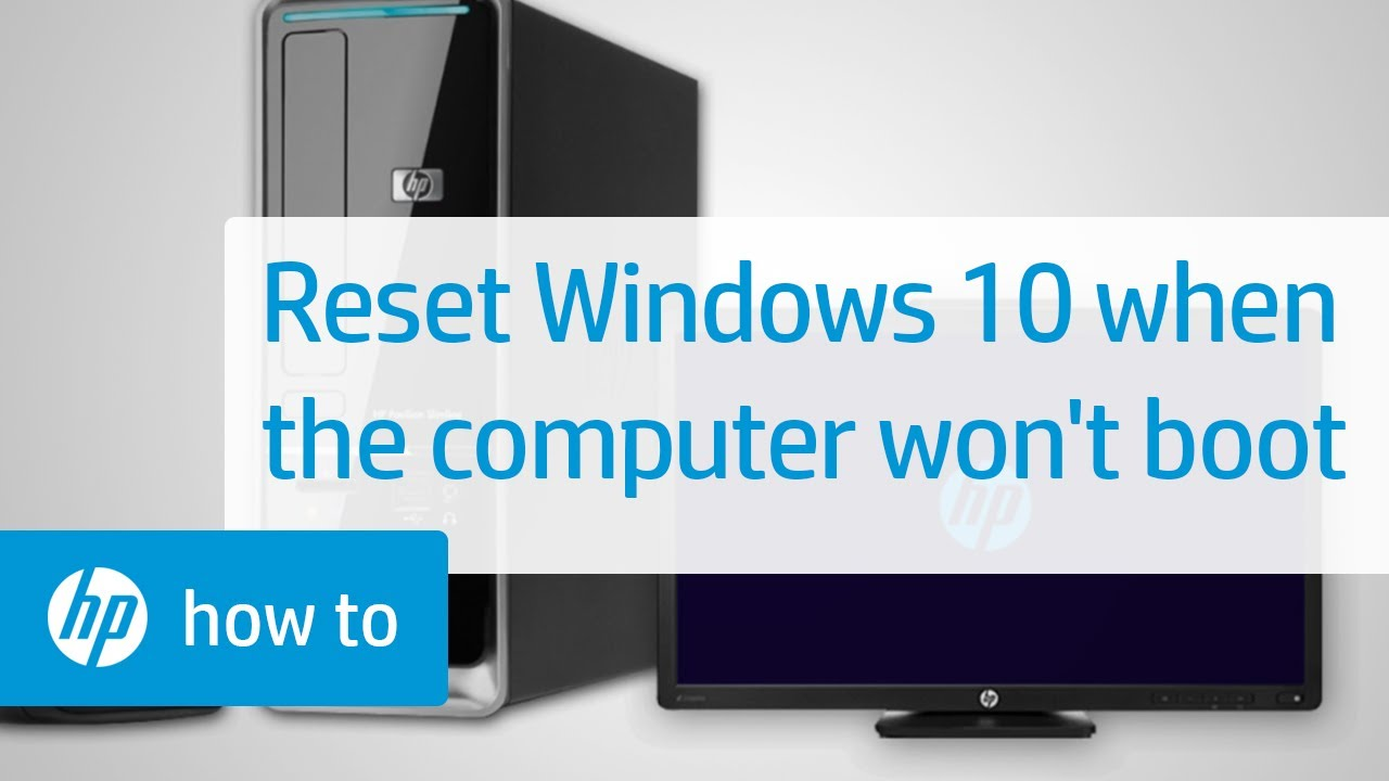 Resetting Windows 10 When Your HP Computer Does Not Boot | HP Computers | HP