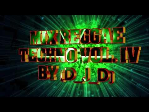 Mix Reggae Techno Vol. IV By (D_J_D)