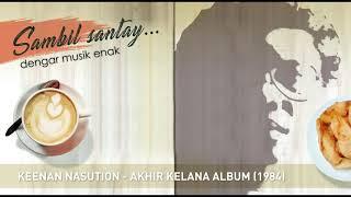 Keenan Nasution - Akhir Kelana (Full Album) 1980