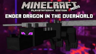 PS3/PS4 Minecraft Mod Showcase: Episode 1 Ender Dragon in the Overworld