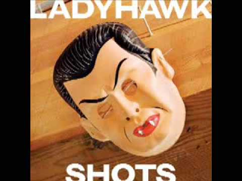 Ladyhawk-I Dont Always Know What Your Saying