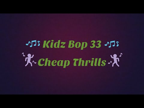 Kidz Bop 33-Cheap Thrills (Lyrics)