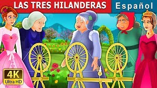 LAS TRES HILANDERAS    The Three Spinners Story   Cuentos pa...