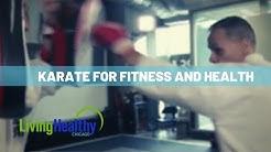 Karate Health Benefits | Living Healthy Chicago