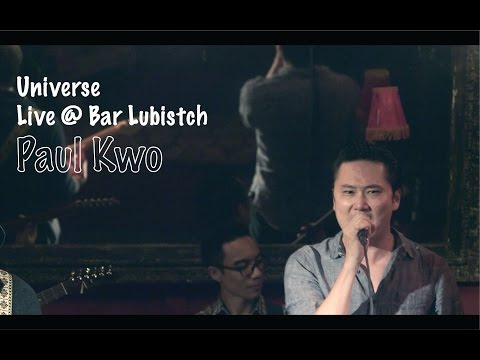 Universe  Paul Kwo Live @ Bar Lubistch   Video