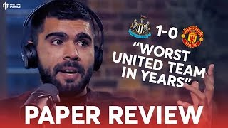 The Paper Review | Newcastle 1-0 Man United | Worst Team In Years?