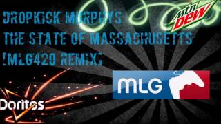 Dropkick Murphys The State Of Massachusetts [MLG420 Remix]