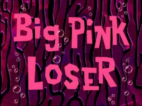 SpongeBob SquarePants Big Pink Loser Original Low Pitched music