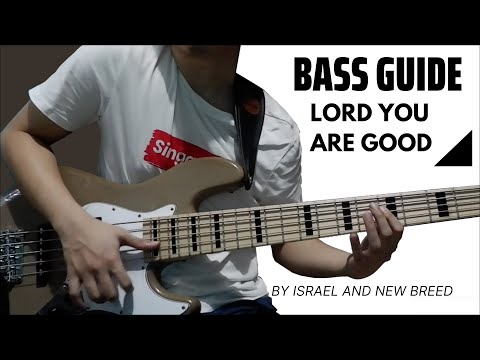 Lord You Are Good By Israel \u0026 New Breed (Bass Lesson W/TABS)