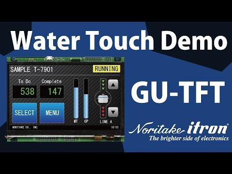 "Noritake LCD: 7"" GT-CP (GU-TFT) - GT800X480A-C903P Water and Touch Demo"