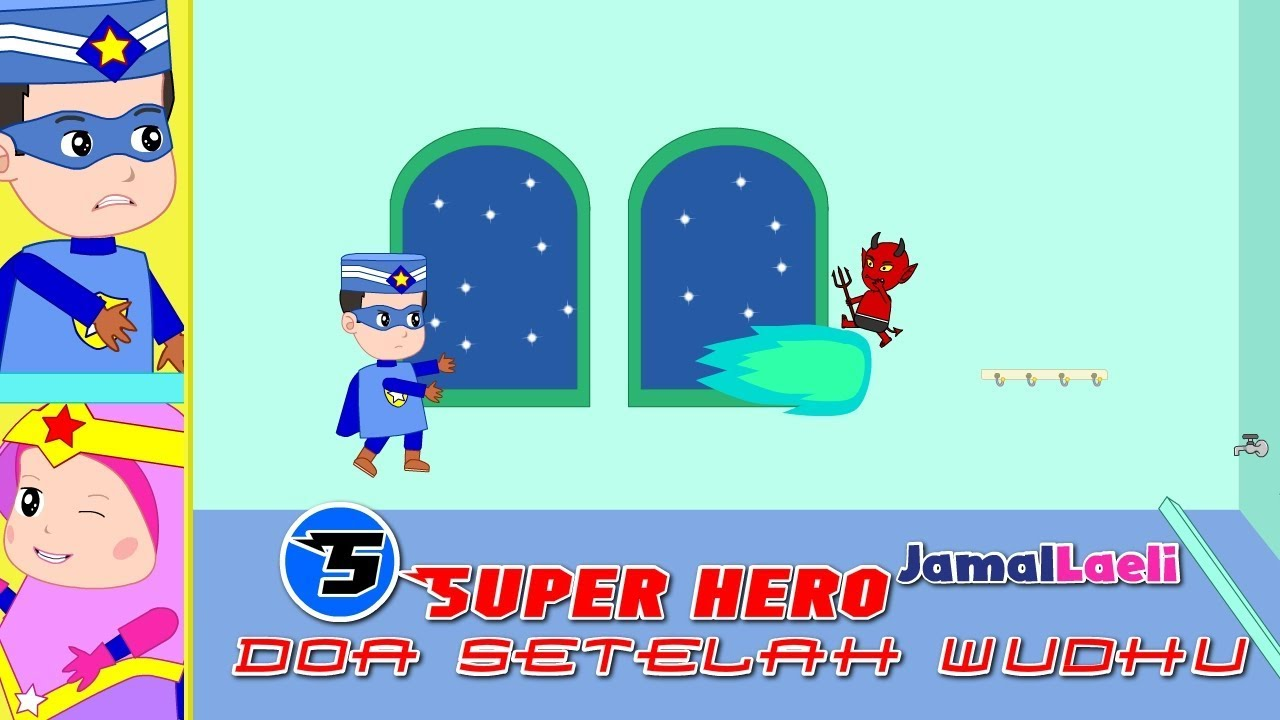 Super Hero Seri 5-Doa Setelah Wudhu-Anak Islam-Bersama Jamal Laeli